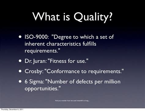 What is Quality? • ISO-9000: